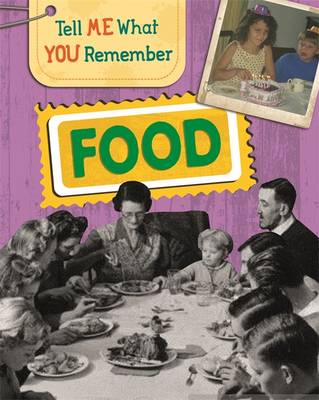 Tell Me What You Remember: Food by Sarah Ridley