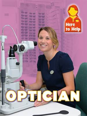 Here to Help: Optician by James Nixon