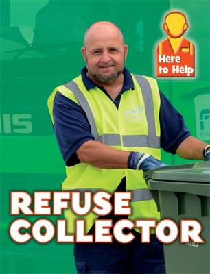Here to Help: Refuse Collector by Rachel Blount