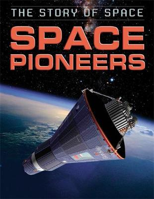 The Story of Space: Space Pioneers by Steve Parker
