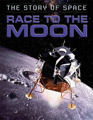 The Story of Space: Race to the Moon by Steve Parker