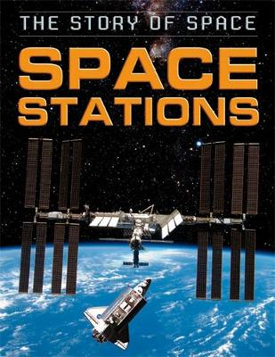 The Story of Space: Space Stations by Steve Parker