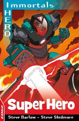 EDGE: I HERO: Immortals: Superhero by Steve Barlow, Steve Skidmore