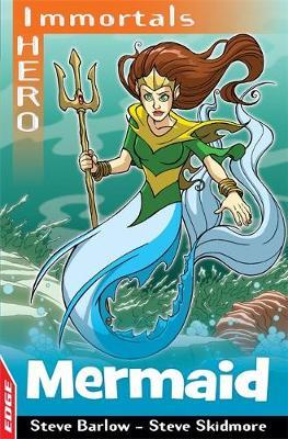 EDGE: I HERO: Immortals: Mermaid by Steve Barlow, Steve Skidmore