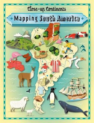 Close-up Continents: Mapping South America by Paul Rockett