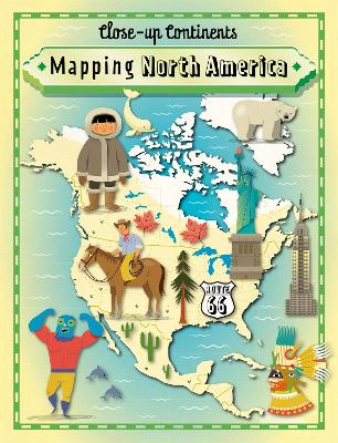 Close-up Continents: Mapping North America by Paul Rockett