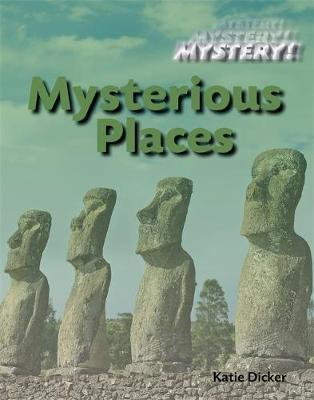 Mystery!: Mysterious Places by Katie Dicker
