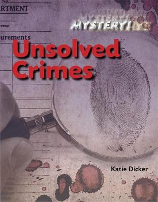 Mystery!: Unsolved Crimes by Katie Dicker