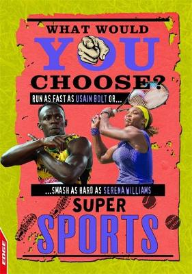 EDGE: What Would YOU Choose?: Super Sports by Helen Greathead