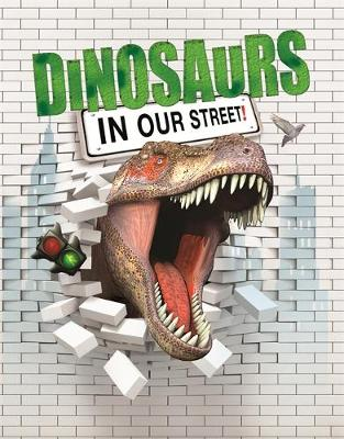 Dinosaurs in our Street by David West