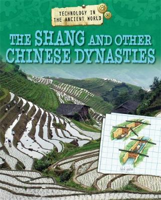 Technology in the Ancient World: The Shang and other Chinese Dynasties by Charlie Samuels