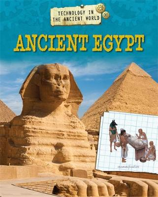 Technology in the Ancient World: Ancient Egypt by Charlie Samuels