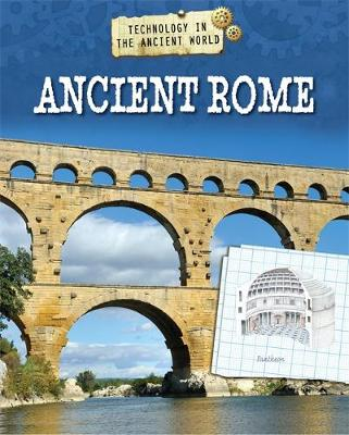 Technology in the Ancient World: Ancient Rome by Charlie Samuels