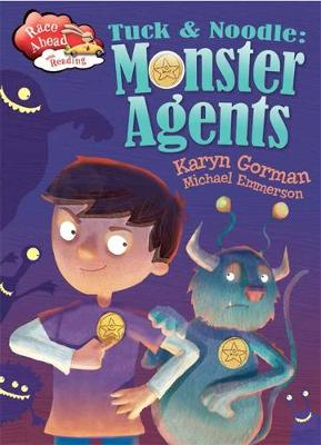 Race Ahead With Reading: Tuck and Noodle: Monster Agents by Franklin Watts, Karyn Gorman