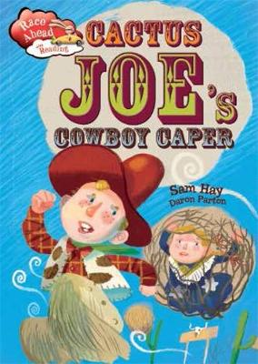 Race Ahead With Reading: Cactus Joe's Cowboy Caper by Sam Hay