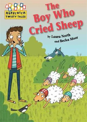 Hopscotch Twisty Tales: The Boy Who Cried Sheep! by Laura North