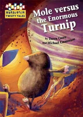 Hopscotch Twisty Tales: Mole Versus the Enormous Turnip by Dawn Casey