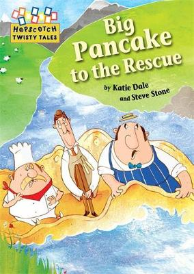 Hopscotch Twisty Tales: Big Pancake to the Rescue by Katie Dale