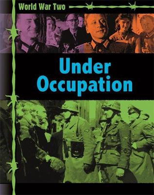 World War Two: Occupation and Resistance by Simon Adams