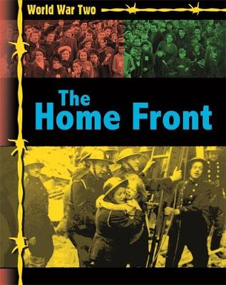 World War Two: The Home Front by Ann Kramer