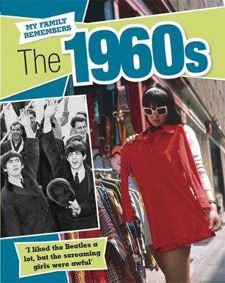 My Family Remembers: The 1960s by Kathryn Walker