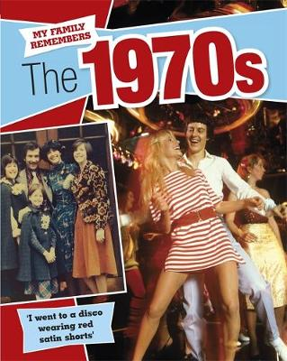My Family Remembers: The 1970s by Kathryn Walker