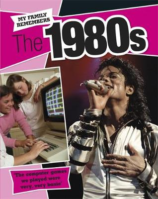 My Family Remembers: The 1980s by James Nixon