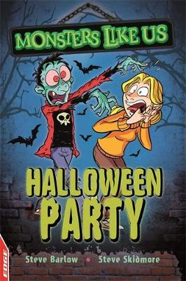 EDGE: Monsters Like Us: Halloween Party by Steve Barlow, Steve Skidmore