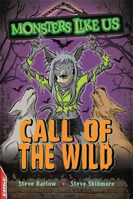 EDGE: Monsters Like Us: Call of the Wild by Steve Barlow, Steve Skidmore