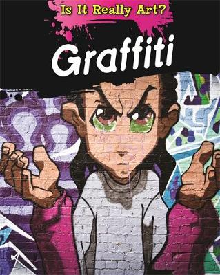 Is It Really Art?: Graffiti by Alix Wood