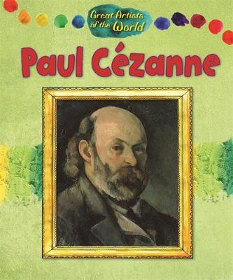 Great Artists of the World: Paul Cezanne by Alix Wood