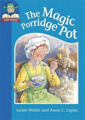 Must Know Stories: Level 1: The Magic Porridge Pot by Jackie Walter