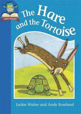 Must Know Stories: Level 1: The Hare and the Tortoise by Jackie Walter