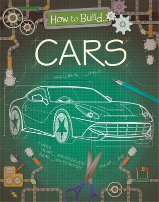 How to Build... Cars by Rita Storey