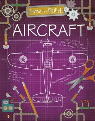 How To Build: Aircraft by Rita Storey