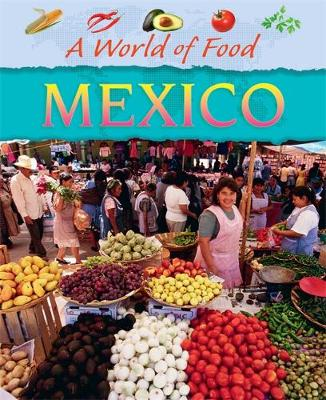 A World of Food: Mexico by Geoff Barker