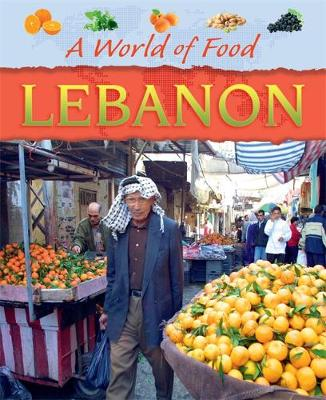 A World of Food: Lebanon by Cath Senker