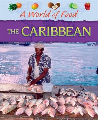 A World of Food: Caribbean by Dr Jen Green