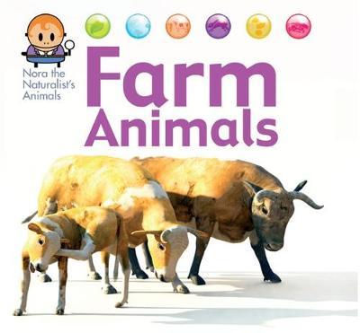 Nora the Naturalist's Animals: Farm Animals by David West