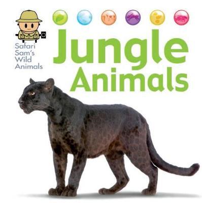 Safari Sam's Wild Animals: Jungle Animals by David West