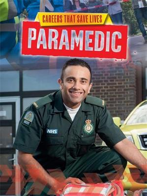 Careers That Save Lives: Paramedic by Louise Spilsbury