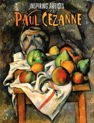 Inspiring Artists: Paul Cezanne by Susie Brooks