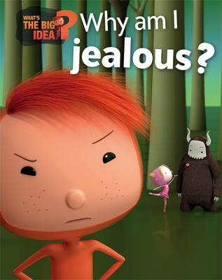 What's the Big Idea?: Why Am I Jealous? by Oscar Brenifier