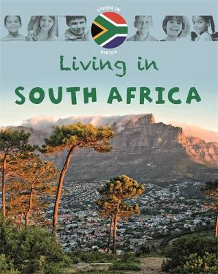 Living in: Africa: South Africa by Dr Jen Green