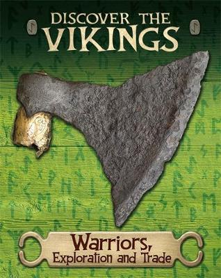 Discover the Vikings: Warriors, Exploration and Trade by John C. Miles