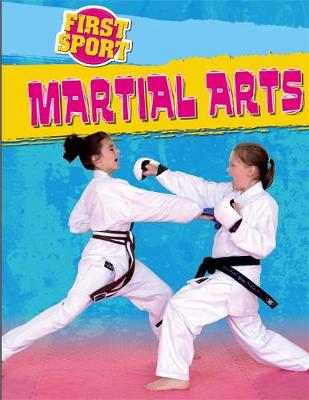 First Sport: Martial Arts by James Nixon
