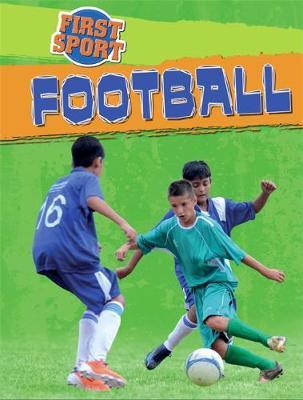 First Sport: Football by James Nixon