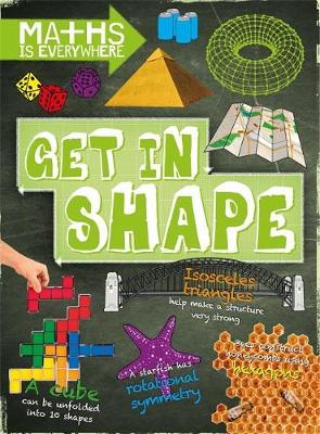 Maths is Everywhere: Get in Shape 2D and 3D shapes by Rob Colson