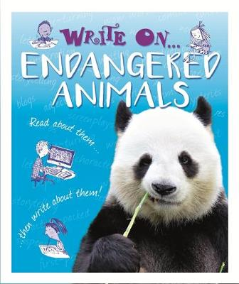 Write On: Endangered Animals by Franklin Watts, Clare Hibbert