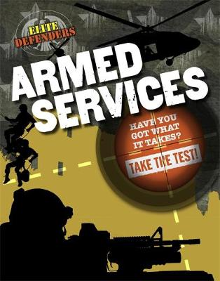 Elite Defenders: Armed Services by Sarah Levete, Robert Snedden